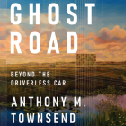 Ghost Road: Beyond the Driverless Car Cover Image