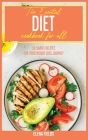 The Essential Diet Cookbook for All: 50 Simple Recipes For Your Weight Loss Journey Cover Image