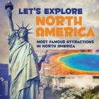 Let's Explore North America (Most Famous Attractions in North America) Cover Image