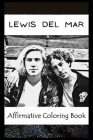 Affirmative Coloring Book: Lewis Del Mar Inspired Designs Cover Image