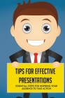 Tips For Effective Presentations: Essential Steps For Inspiring Your Audience To Take Action: Strategies For Delivering Your Message Cover Image