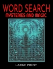 Word Search Mysteries and Magic Large Print: Themed with Supernatural and Mystical Words and Themes - Easy to Read Print - 54 Full Page Puzzles - Myst Cover Image