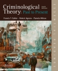 Criminological Theory: Past to Present: Essential Readings Cover Image