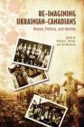 Re-Imagining Ukrainian Canadians: History, Politics, and Identity Cover Image