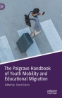 The Palgrave Handbook of Youth Mobility and Educational Migration Cover Image