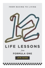 12 Life Lessons From Formula One: From racing to living Cover Image
