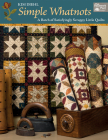 Simple Whatnots: A Batch of Satisfyingly Scrappy Little Quilts Cover Image