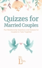 Quizzes for Married Couples: Fun Relationship Questions and Quizzes for Couples to Take Together Cover Image