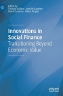 Innovations in Social Finance: Transitioning Beyond Economic Value Cover Image