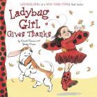 Ladybug Girl Gives Thanks Cover Image