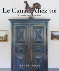 Le Canada Chez Soi: L'Histoire En Guise de Decor Cover Image