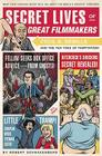 Secret Lives of Great Filmmakers: What Your Teachers Never Told You about the World's Greatest Directors Cover Image