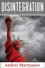 Disintegration: Indicators of the Coming American Collapse Cover Image