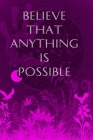 Believe That Anything Is Possible: Inspirational College Ruled Notebook - Scarlet Nature Inspired Background Cover Image