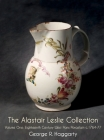 The Alastair Leslie Collection Volume One: Eighteenth Century West Pans Porcelain c.1764-77 Cover Image