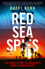 Red Sea Spies: The True Story of Mossad's Fake Diving Resort Cover Image