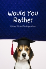 Would You Rather Ultimate Kids and Family game book: Friendly Edition - Funny & Hilarious Questions for Children, Teens & Family (Fun & Gift Ideas) Cover Image