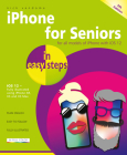 iPhone for Seniors: Covers IOS 12 (In Easy Steps) Cover Image