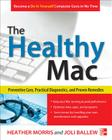 The Healthy Mac: Preventive Care, Practical Diagnostics, and Proven Remedies Cover Image