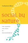 Social by Nature: The Promise and Peril of Sociogenomics Cover Image