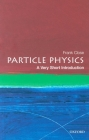 Particle Physics: A Very Short Introduction (Very Short Introductions #109) Cover Image