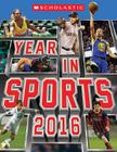Scholastic Year in Sports 2016 Cover Image