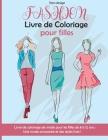 Fashion Livre de Coloriage pour filles: Livre de coloriage de mode pour les filles de 8 à 12 ans. Une mode amusante et des styles frais! Fashion Color Cover Image