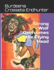 Strong Wolf Overcomes the Flying Head Cover Image
