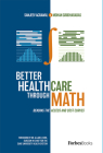 Better Healthcare Through Math: Bending the Access and Cost Curves Cover Image