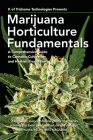 Marijuana Horticulture Fundamentals: A Comprehensive Guide to Cannabis Cultivation and Hashish Production Cover Image