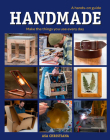 Handmade: A Hands-On Guide: Make the Things You Use Every Day Cover Image