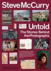 Steve McCurry Untold: The Stories Behind the Photographs Cover Image