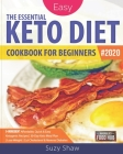 The Essential Keto Diet for Beginners #2020: 5-Ingredient Affordable, Quick & Easy Ketogenic Recipes - Lose Weight, Cut Cholesterol & Reverse Diabetes Cover Image