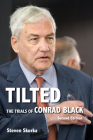 Tilted: The Trials of Conrad Black, Second Edition Cover Image