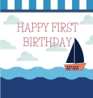 Nautical First birthday guest book (Hardcover): Birthday guest book, first birthday book, party and birthday celebrations decor, memory book, 1st birt Cover Image