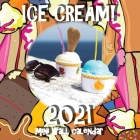 Ice Cream! 2021 Mini Wall Calendar Cover Image
