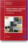 Injection Molding Advanced Troubleshooting Guide 2e: The 4m Approach Cover Image