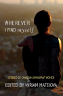 Wherever I Find Myself: Stories by Canadian Immigrant Women Cover Image