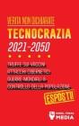 Verità non Dichiarate: Tecnocrazia 2030 - 2050: Truffe sui Vaccini, Attacchi Cibernetici, Guerre Mondiali e Controllo della Popolazione; Espo Cover Image