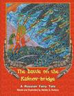 The Battle on the Kalinov-Bridge: A Russian Fairy Tale Cover Image