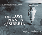 The Lost Pianos of Siberia Cover Image