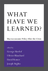 What Have We Learned?: Macroeconomic Policy After the Crisis Cover Image
