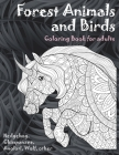 Forest Animals and Birds - Coloring Book for adults - Hedgehog, Chimpanzee, Axolotl, Wolf, other Cover Image
