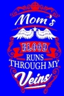 Moms Blood Runs Through My Veins: Notebook, Gifts for Mom Cover Image