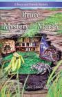 Bruce and the Mystery in the Marsh (Bruce and Friends the Adventures of Bruce and Friends #4) Cover Image