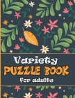 Variety Puzzle Book for adults: large print Puzzle book mixed ! featuring large print sudoku, word search, cryptograms and Word scramble Cover Image