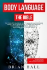 Body Language: The Bible - The Complete guide On How To Analize People With Proven Dark Psychology Secrets, Manipulation Techniques, Cover Image