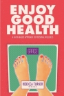 Enjoy Good Health: A Faith-Based Approach to Personal Wellness Cover Image