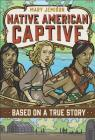 Mary Jemison: Native American Captive (Based on a True Story) Cover Image