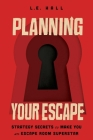 Planning Your Escape: Strategy Secrets to Make You an Escape Room Superstar Cover Image